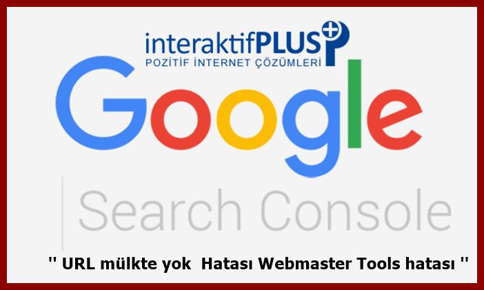 URL mülkte yok  Hatası Webmaster Tools hatası