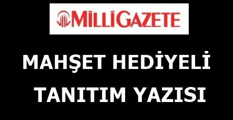 Milligazete.com.tr Tanıtım Yazısı Mahşet Hediyeli Firsatı KAÇIRMAYIN