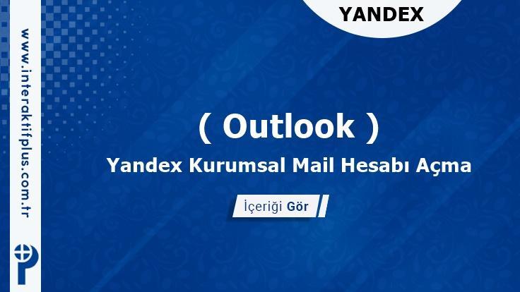 Yandex Kurumsal Mail Hesabı Açma ( Outlook )