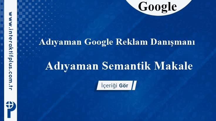 Adıyaman Google Reklam Danışmanı