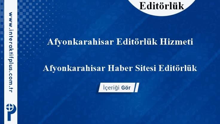 Afyonkarahisar Editörlük Hizmeti