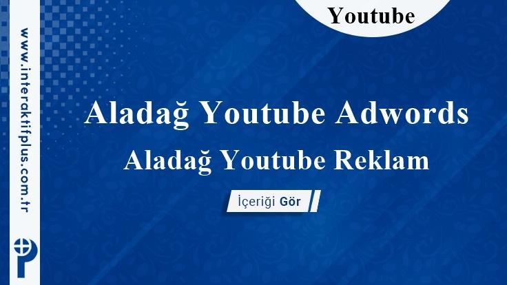 Aladağ Youtube Adwords