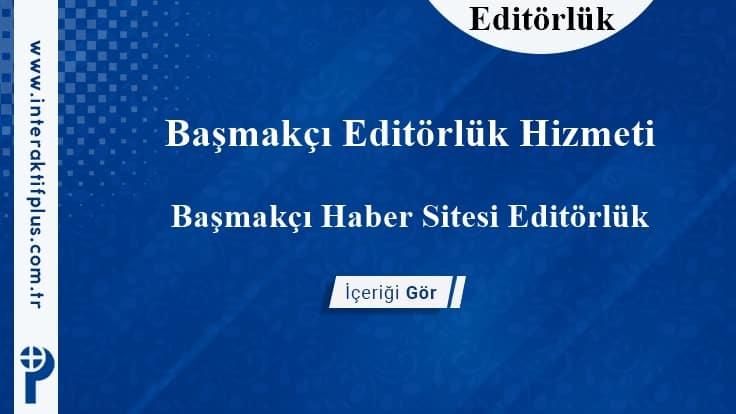 Başmakçı Editörlük Hizmeti