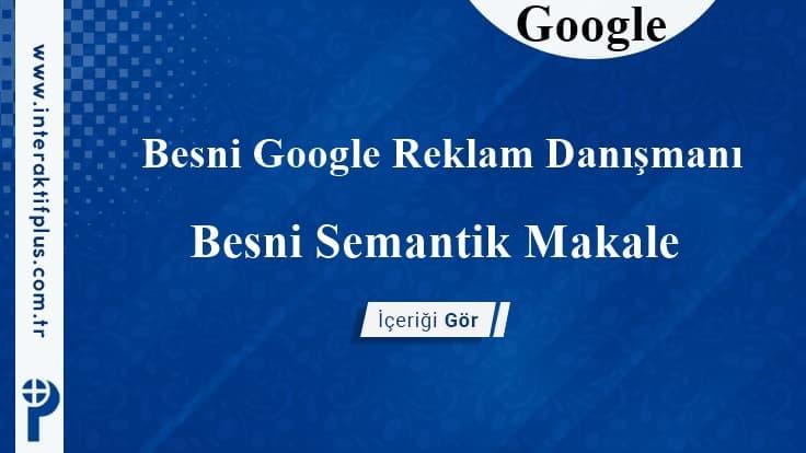 Besni Google Reklam Danışmanı