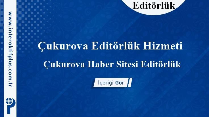 Çukurova Editörlük Hizmeti