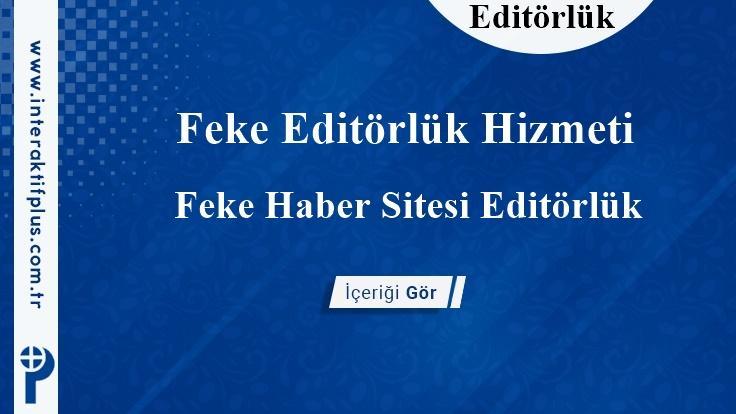 Feke Editörlük Hizmeti