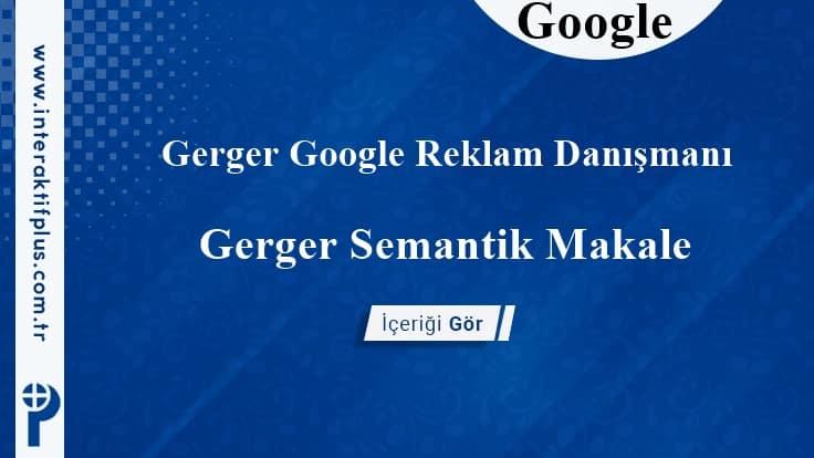 Gerger Google Reklam Danışmanı