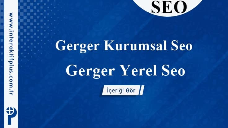 Gerger Kurumsal Seo