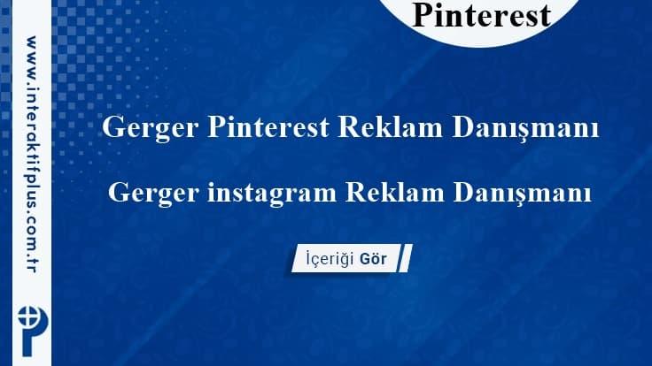 Gerger Pinterest Reklam Danışmanı
