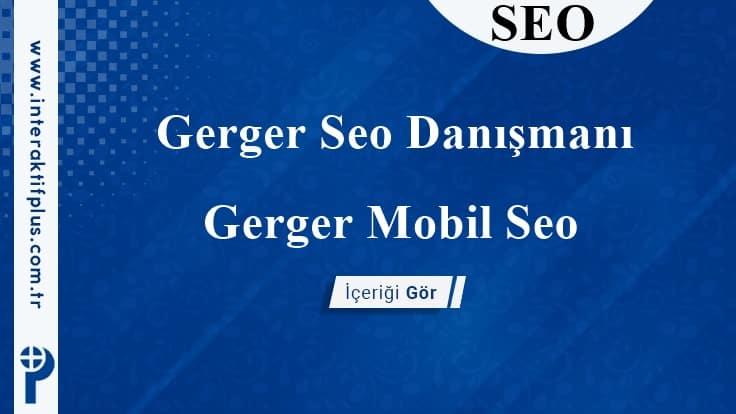 Gerger Seo Danışmanı