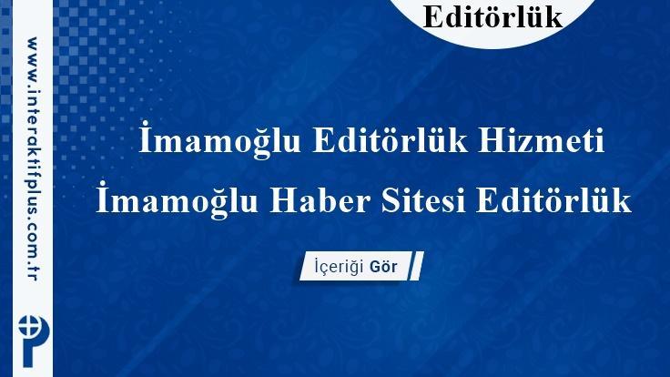 İmamoğlu Editörlük Hizmeti