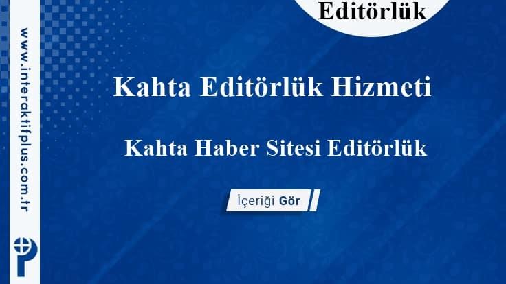 Kahta Editörlük Hizmeti
