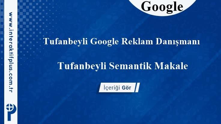 Tufanbeyli Google Reklam Danışmanı