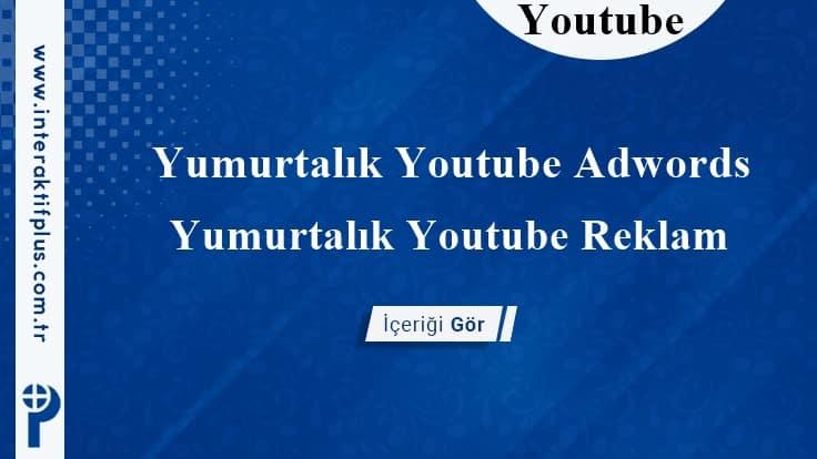 Yumurtalık Youtube Adwords
