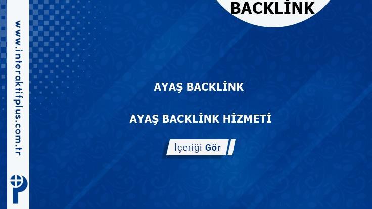 Ayaş Backlink ve Ayaş Tanıtım Yazısı