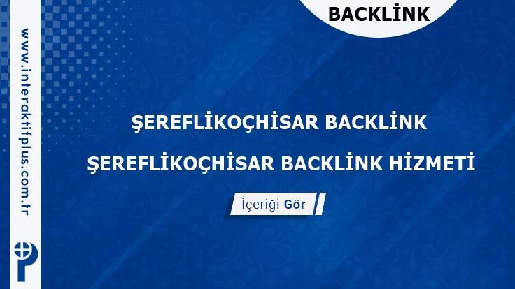 Sereflikochisar Backlink ve Sereflikochisar Tanıtım Yazısı