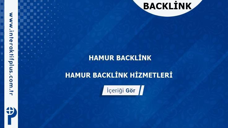 Hamur Backlink ve Hamur Tanıtım Yazısı