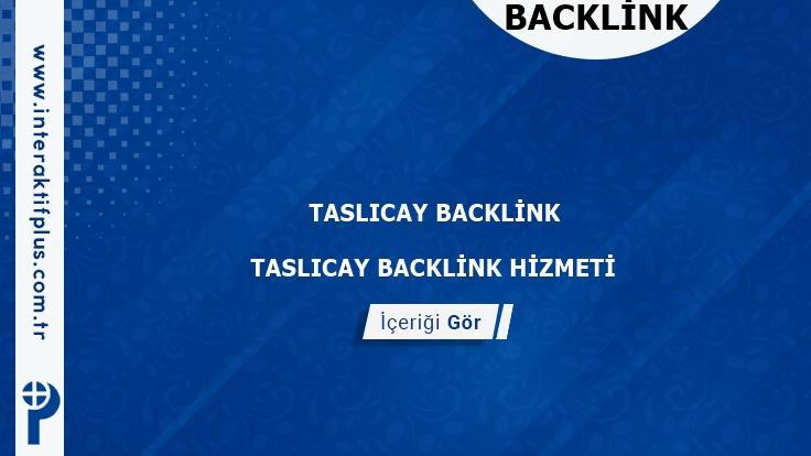 Taslıcay Backlink ve Taslıcay Tanıtım Yazısı