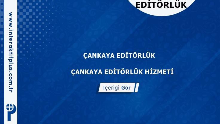 Cankaya Editörlük Hizmeti ve Haber Sitesi Editörlük