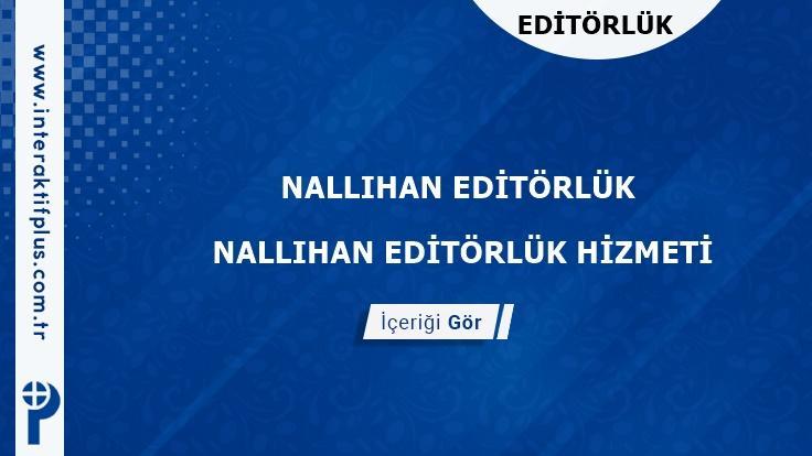 Nallihan Editörlük Hizmeti ve Haber Sitesi Editörlük