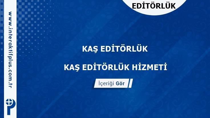 Kaş Editörlük Hizmeti ve Haber Sitesi Editörlük