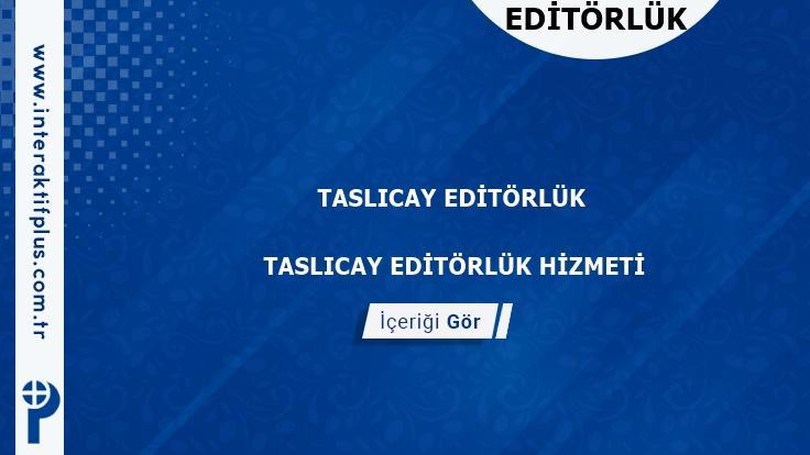 Taslıcay Editörlük Hizmeti ve Haber Sitesi Editörlük