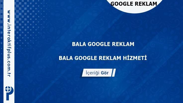 Bala Google Reklam Danışmanı Bala Google Adwords Ajansları