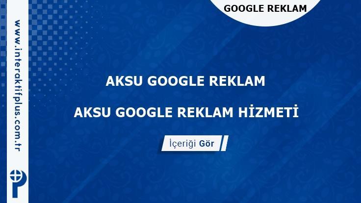Aksu Google Reklam Danışmanı Aksu Google Adwords Ajansları