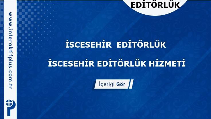 iscehisar Editörlük Hizmeti ve Haber Sitesi Editörlük