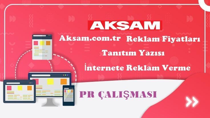 Aksam.com.tr Reklam Fiyatları