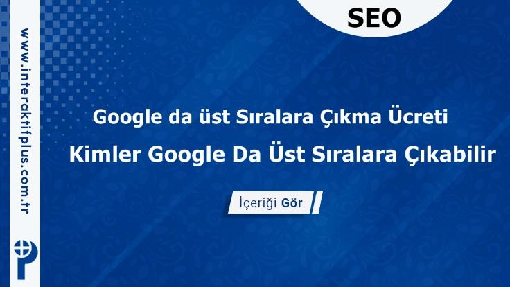 Google da üst Sıralara Çıkma Ücreti