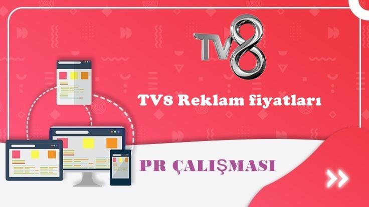 TV8 Reklam fiyatları
