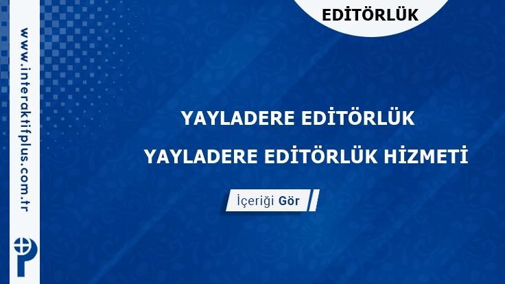 Yayladere Editörlük Hizmeti ve Haber Sitesi Editörlük