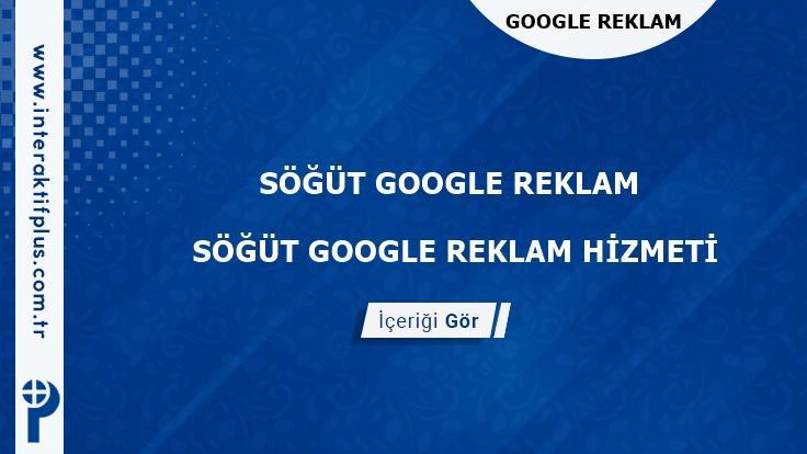 Söğüt Google Reklam Danışmanı Söğüt Google Adwords Ajansları