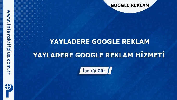 Yayladere Google Reklam Danışmanı Yayladere Google Adwords Ajansları