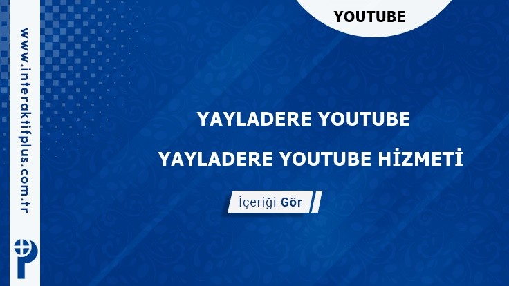 Yayladere Youtube Adwords ve Youtube Reklam