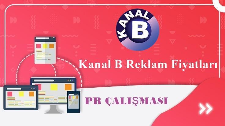 Kanal B Reklam Fiyatları