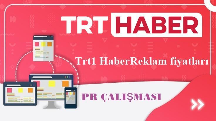 Trt1 Haber Reklam fiyatları